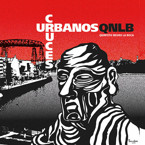 Cruces Urbanos by Quinteto Negro La Boca