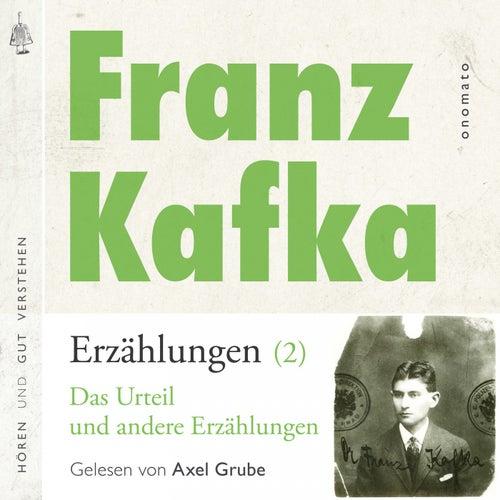 Franz Kafka _ Erzählungen (2), Das Urteil _ und andere Erzählungen (Volltextlesung von Axel Grube.) von Franz Kafka