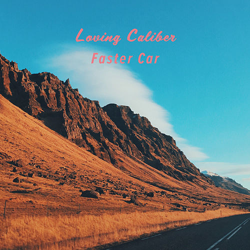 Faster Car by Loving Caliber