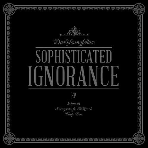 Sophisticated Ignorance de Da Youngfellaz