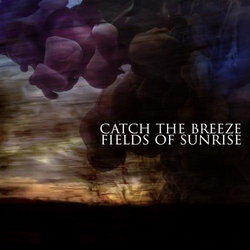 Fields of Sunrise by Catch The Breeze