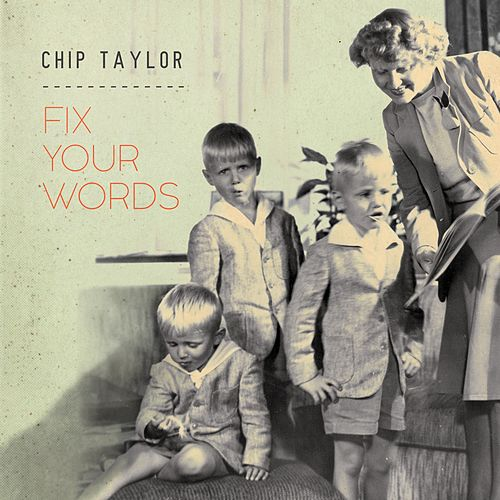 Fix Your Words by Chip Taylor