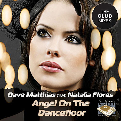 Angel On The Dancefloor - The Club Mixes by Dave Matthias