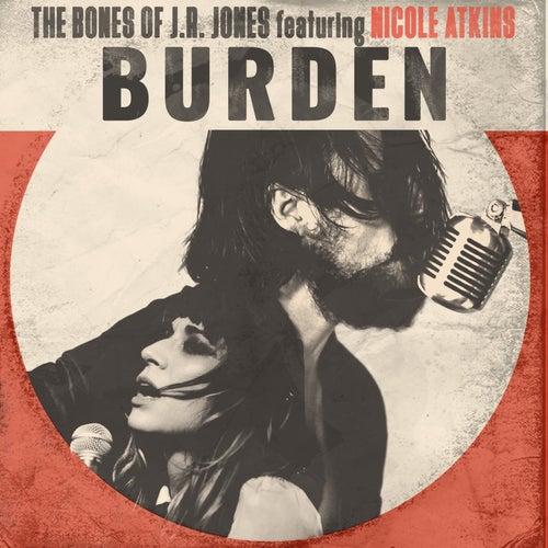 Burden (feat. Nicole Atkins) by The Bones of J.R. Jones