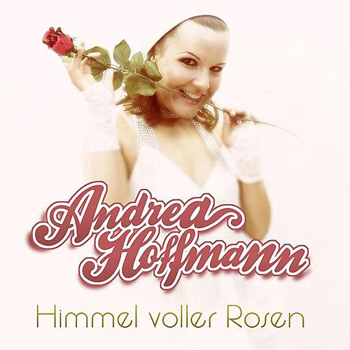 Himmel voller Rosen by Andrea Hoffmann