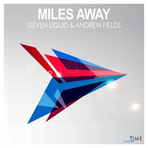 Miles Away von Steven Liquid