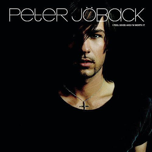 I feel good and i´m worth it by Peter Jöback