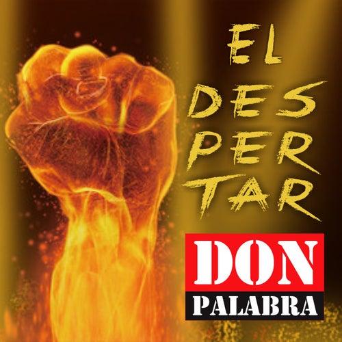 El Despertar by Don Palabra