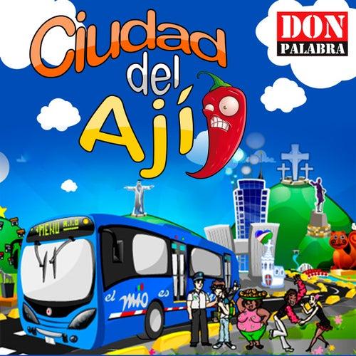 Ciudad del Ají by Don Palabra