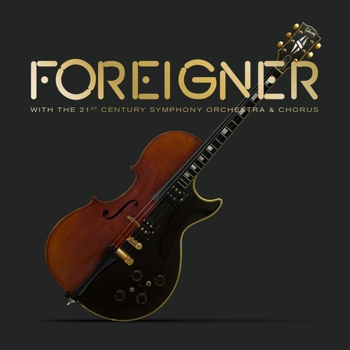 Foreigner With The 21st Century Symphony Orchestra & Chorus by Foreigner