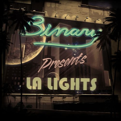 Binary Presents: LA Lights di Various Artists