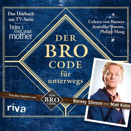Der Bro Code für unterwegs (Das Hörbuch zur TV-Serie