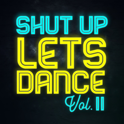Shut Up Lets Dance (Vol. II) von Various Artists