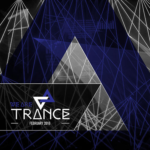 We Are Trance - February 2018 by Various Artists