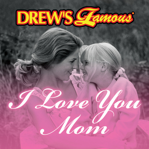 Drew's Famous I Love You Mom van The Hit Crew(1)