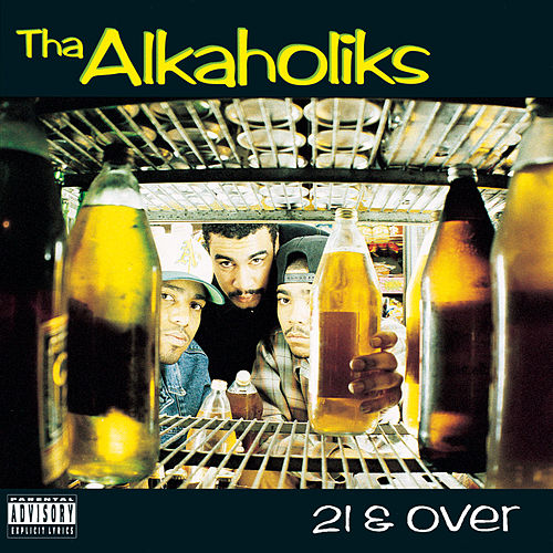 21 & Over by Tha Alkaholiks
