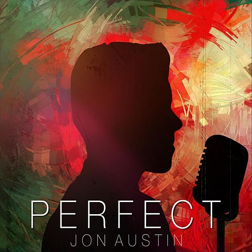 Perfect by Jon Austin