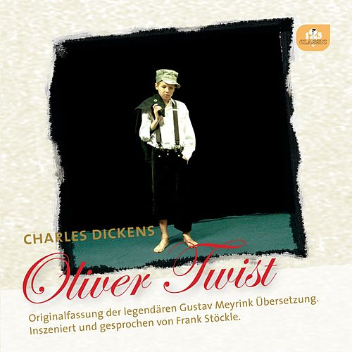 Oliver Twist (Originalfassung der legendären Gustav Meyrink Übersetzung) de Charles Dickens