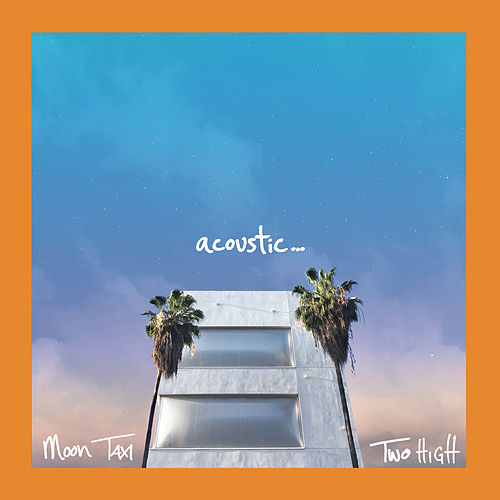 Two High (Acoustic) von Moon Taxi