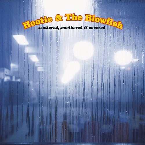 Scattered, Smothered And Covered von Hootie & the Blowfish