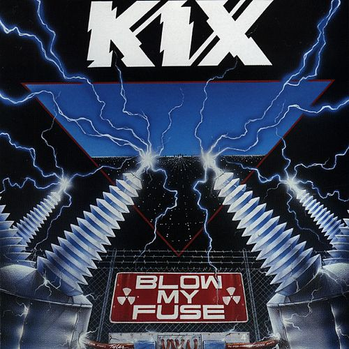 Blow My Fuse de Kix