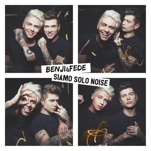 Siamo solo noise von Benji & Fede