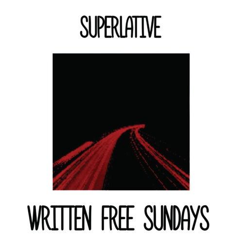 Written Free Sundays de Superlative