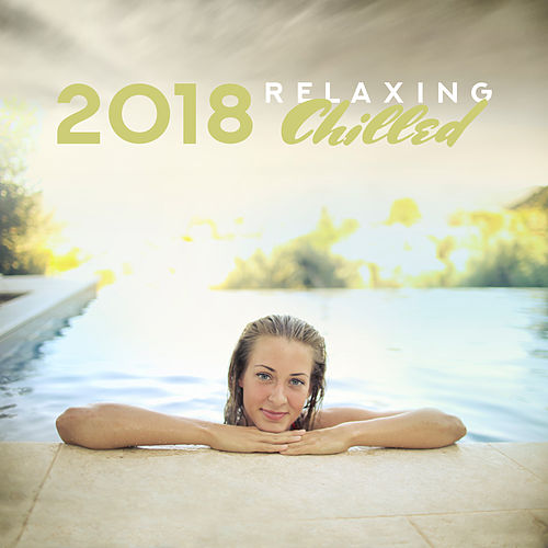 2018 Relaxing Chilled von Ibiza Chill Out