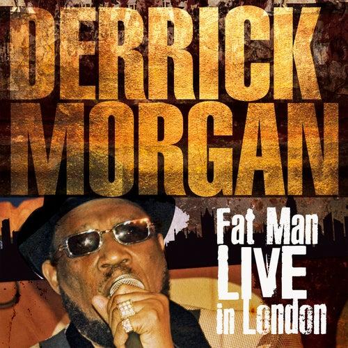 Fat Man (Live in London) de Derrick Morgan