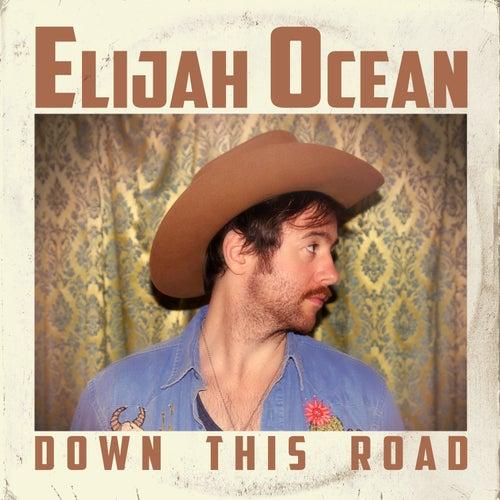 Down This Road by Elijah Ocean