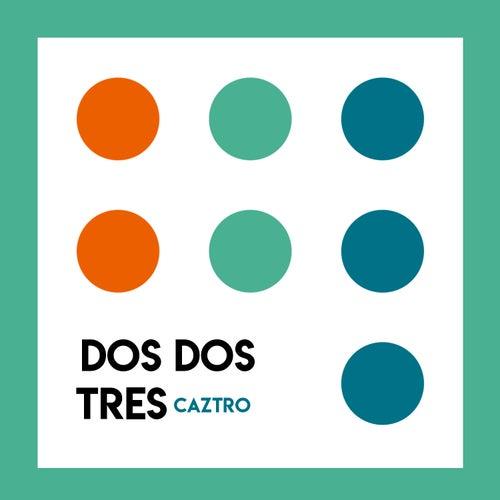 Dos Dos Tres by Caztro