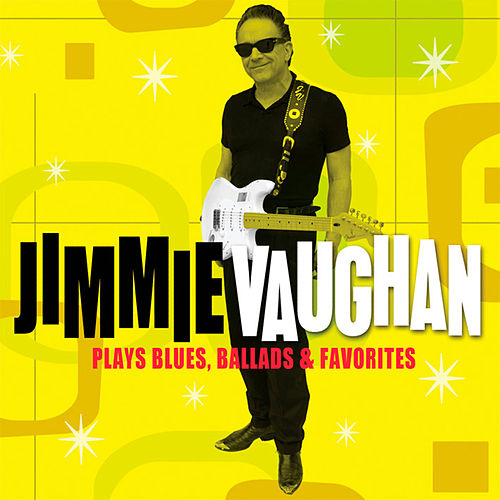 Plays Blues, Ballads & Favorites by Jimmie Vaughan