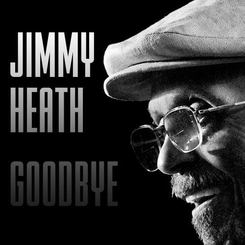 Goodbye von Jimmy Heath