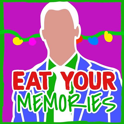 Eat Your Memories (Deluxe Edition) by Deefem