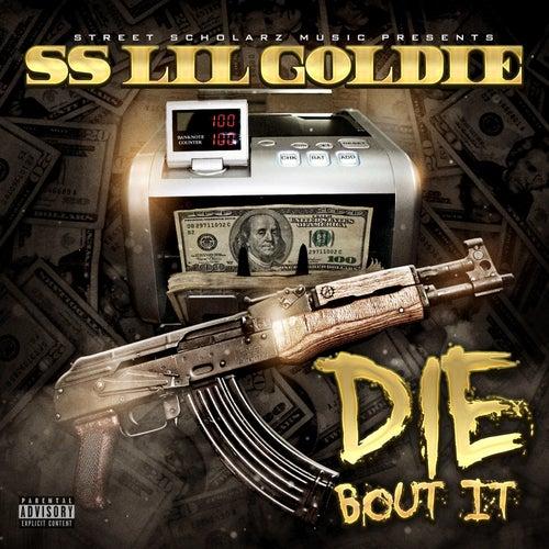 Die Bout It de Ss Lil Goldie
