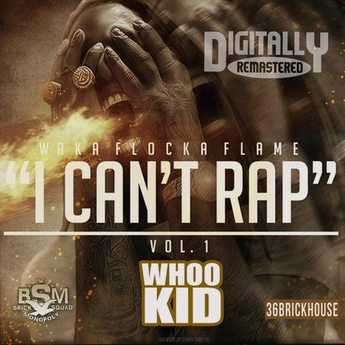 I Can't Rap by Waka Flocka Flame