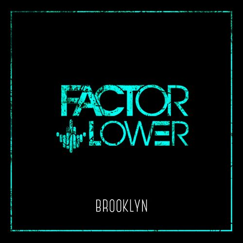 Brooklyn von Factor Lower