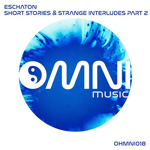 Short Stories & Strange Interludes, Pt. 2 - EP by Eschaton