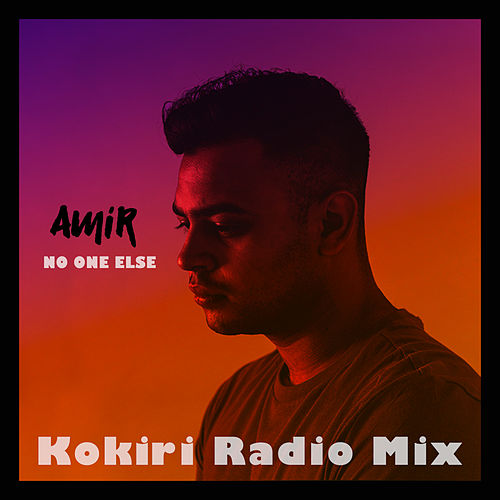 No One Else (Kokiri Radio Mix) de Amir