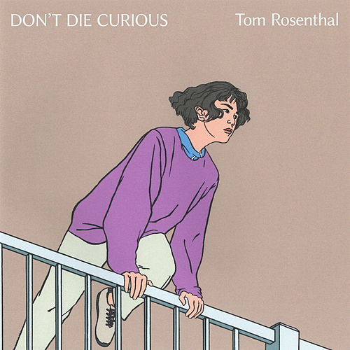 Don't Die Curious von Tom Rosenthal