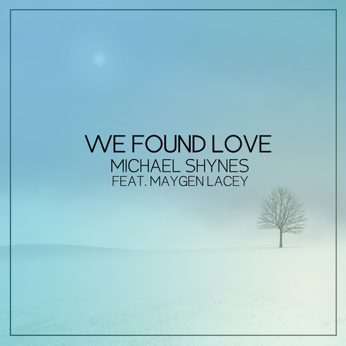 We Found Love de Michael Shynes