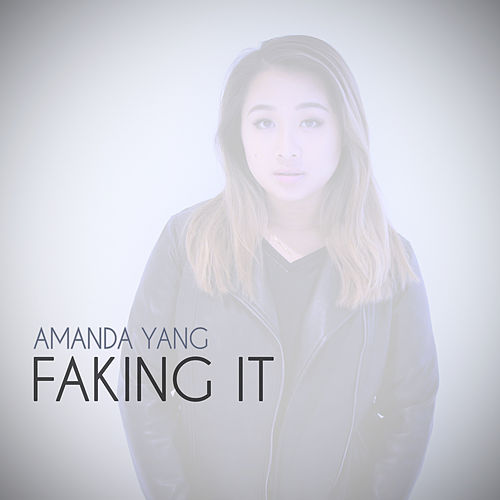Faking It by Amanda Yang
