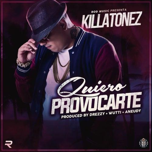 Quiero Provocarte von Killatonez
