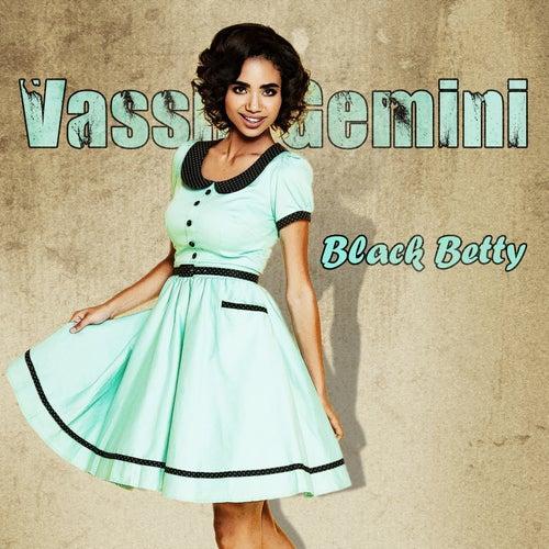 Black Betty by Vassili Gemini