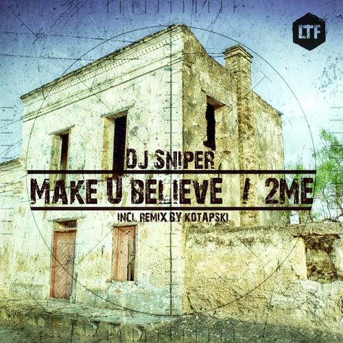 Make U Believe / 2ME von DJ Sniper