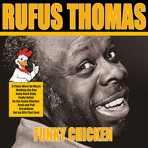 Do the Funky Chicken von Rufus Thomas