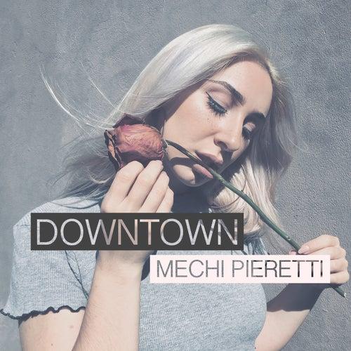 Downtown de Mechi Pieretti