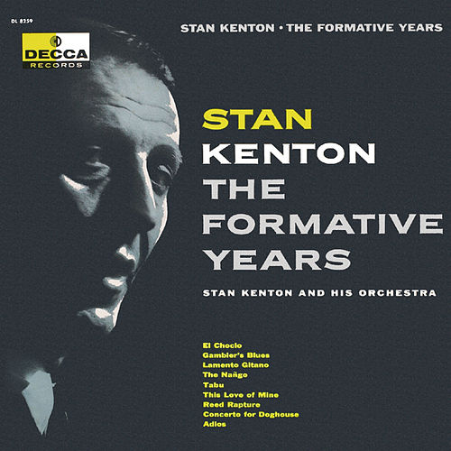 XXThe Formative Years de Stan Kenton