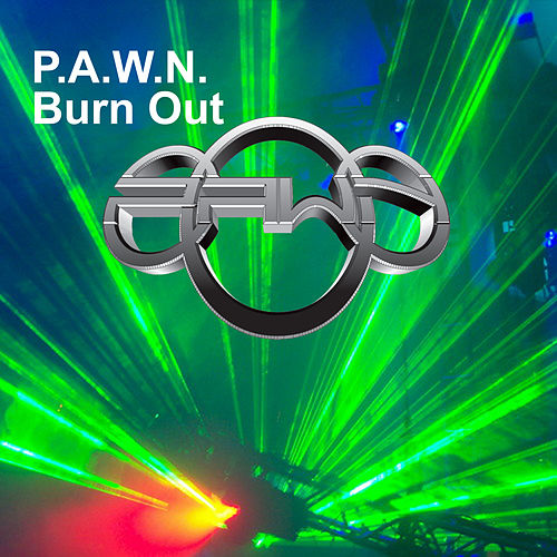 Burn Out by DJ Pawn