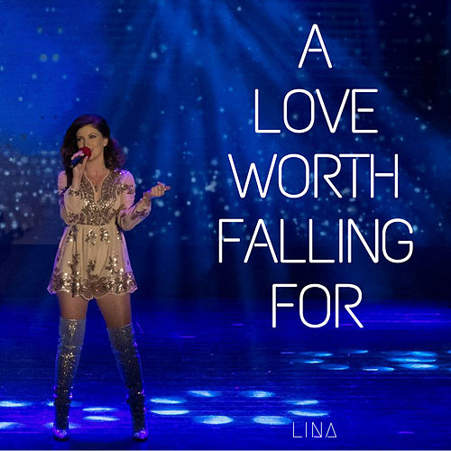 A Love Worth Falling For von Lina
